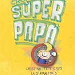 cronicas-de-un-super-papa-tapa