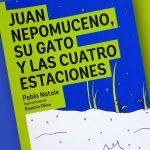 Juan Nepomuceno, su gato y las cuatro estaciones