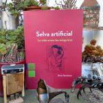Selva artificial. La vida entre las máquinas